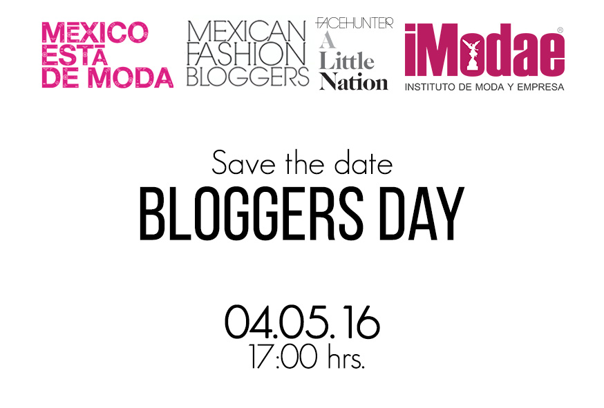Save the date2 iModae con FACEHUNTER y Mexican Fashion Bloggers en el Bloggers Day